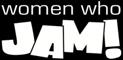 WOMEN WHO JAM